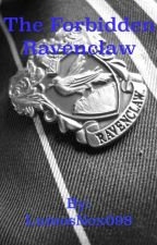The Forbidden Ravenclaw by LumosNox098