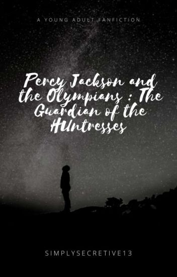 Percy Jackson the Guardian of the Hunt