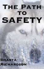 The Path to Safety {book 2: wolfdog series} by Sodapop_