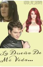 La Dueña De Mi Vida (Vondy) by WishMarb