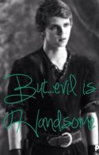 But...evil is handsome ( a Peter pan fanfic) by nashbrowns_and_oj