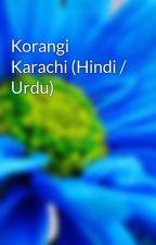 Korangi Karachi (Hindi / Urdu) by khan_ji