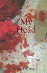 My Head by Sleep4Eternity