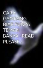 CARA GAMPANG BIAR PUNYA TEMAN BANYA - READ PLEASE ! by iamxeruvy