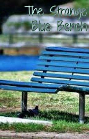 The Strange Blue Bench by optimismspeaks