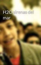 H2O sirenas del mar by ochoista4ever