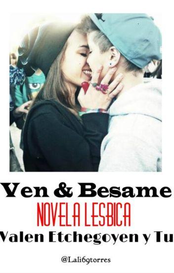 Ven & Besame |/| Valen Etchegoyen y Tu |/|