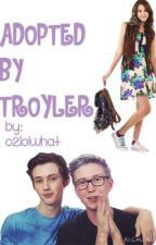 Adopted by Troyler by o2lolwhat