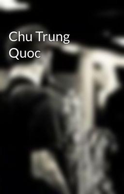 Chu Trung Quoc
