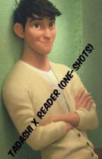 Tadashi x Reader (One-Shots) by Raven_Enchants