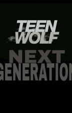Teen Wolf: Next Generation by katnorris1007