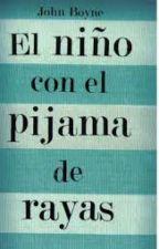 """la reseña del libro de """"el niño con el pijama de rayas"""" by janathekiller11"""