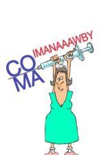 coma by imanaaawby