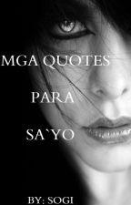 MGA QUOTES PARA SA'YO by JaysonIsog