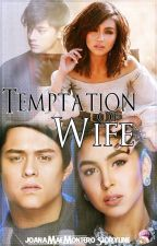 Temptation Of Wife [Kathniel and QuenLia Version Fanfiction]- OnGoing Update by xoxojmfcpadilla24
