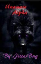 Unaware Alpha by JitterBug