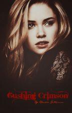 Gushing Crimson (Tainted Blood Trilogy) by TheGirlWhoGrewWings