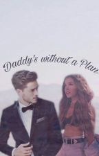 Daddy's without a Plan by Love_Storys27
