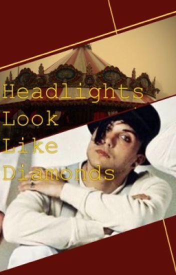 Headlights Look Like Diamonds