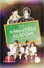 The Gangsters Academy by Gangster_Princess08