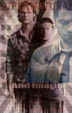 Supernatural One Shots And Imagines by Castielgirl12345
