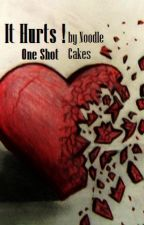 it HURTS! One-shot (A non-FanFic) by iAmMeiKaii