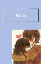 Don't Go by ByunBaekhyunieee