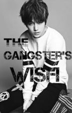 The Gangster's Wish( under editing do not read) by xxAlphasLunaxx