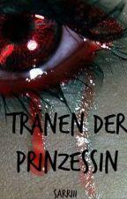 Tränen der Prinzessin by Sarriii