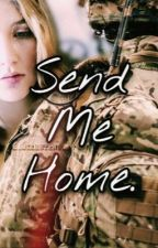 Send Me Home. by __KiRSTxN__