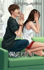 BSS 4 : I NEED U [ COMPLETED ] by Taehyung_Eyeliner