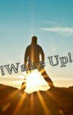 !Wake Up! by DaingizzIsyraf