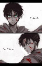 Sometimes ( Attack on titan Fanfic Eren X reader X Levi) by brightweirdo
