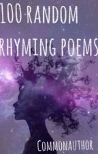 100 random rhyming poems by commonauthor