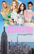 Reputation by pineapplebitxs
