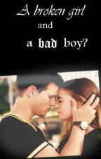 A broken girl and a bad boy? by _xJenx