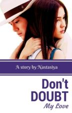 Don't Doubt My Love (Lesbian Story) by NSTSiYA