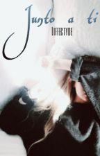 Junto a ti by Liffectyde