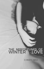The Misfortunes of Winter Love (ON HOLD) by assphetics