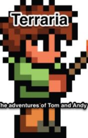 Terraria: The adventures of Tom and Andy - Chapter 11