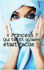 Princess?Qui ta dit qu'aimer était facile?-chronique by selmaa-siana