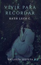 Vivir para recordar {CSEUZ#2} by KathLeco