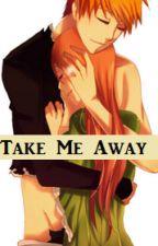 Take Me Away by CourieHime