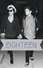 Eighteen (Larry Stylinson Fanfic) by larryaeiou