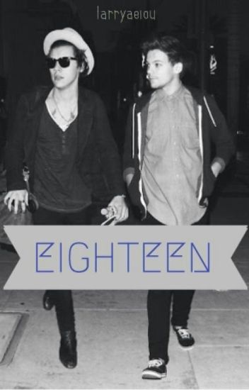 Eighteen (Larry Stylinson Fanfic)