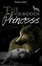 The Forbidden Princess by XxMrsCreepyxX