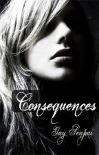 Consequences (Lesbian Story) by Gay_Senpai