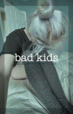 bad kids by sayhighstayhigh