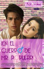 ¡En el Cuerpo de Mr. Popular! by MxlumGirl