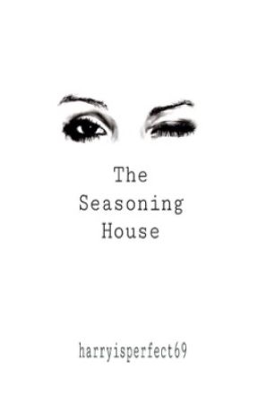 The Seasoning House h.s by HarryIsPerfect69